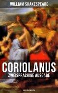 ebook: Coriolanus (Zweisprachige Ausgabe: Deutsch-Englisch)