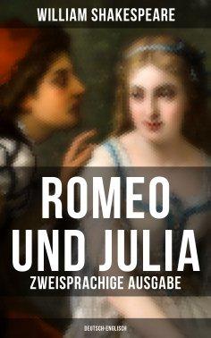 eBook: Romeo und Julia (Zweisprachige Ausgabe: Deutsch-Englisch)