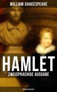 ebook: HAMLET (Zweisprachige Ausgabe: Deutsch-Englisch)