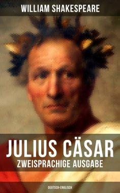 eBook: Julius Cäsar (Zweisprachige Ausgabe: Deutsch-Englisch)