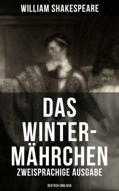 eBook: Das Winter-Mährchen (Zweisprachige Ausgabe: Deutsch-Englisch)