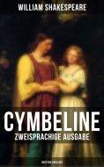 eBook: Cymbeline (Zweisprachige Ausgabe: Deutsch-Englisch)