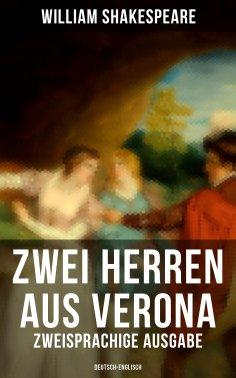 eBook: Zwei Herren aus Verona (Zweisprachige Ausgabe: Deutsch-Englisch)