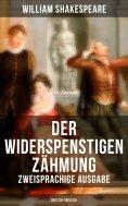 eBook: Der Widerspenstigen Zähmung (Zweisprachige Ausgabe: Deutsch-Englisch)