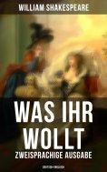 eBook: Was ihr wollt (Zweisprachige Ausgabe: Deutsch-Englisch)