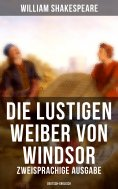 ebook: Die lustigen Weiber von Windsor (Zweisprachige Ausgabe: Deutsch-Englisch)