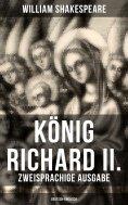 ebook: König Richard II. (Zweisprachige Ausgabe: Deutsch-Englisch)