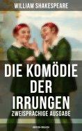 ebook: Die Komödie der Irrungen (Zweisprachige Ausgabe: Deutsch-Englisch)
