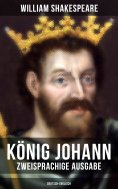 eBook: König Johann (Zweisprachige Ausgabe: Deutsch-Englisch)