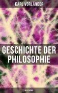 eBook: Geschichte der Philosophie (Alle 3 Bände)