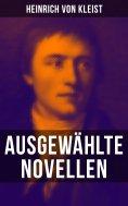 ebook: Heinrich von Kleist: Ausgewählte Novellen