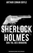 ebook: Sherlock Holmes: Das Tal des Grauens (Zweisprachige Ausgabe: Deutsch-Englisch)