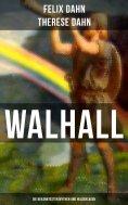ebook: Walhall - Die bekanntesten Mythen und Heldensagen