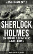eBook: Sherlock Holmes: Ein Skandal in Böhmen und andere Krimis (Zweisprachige Ausgabe: Deutsch-Englisch)