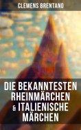 eBook: Die bekanntesten Rheinmärchen & Italienische Märchen