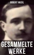 eBook: Gesammelte Werke von Robert Musil