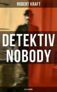 ebook: Detektiv Nobody (Alle 8 Bände)