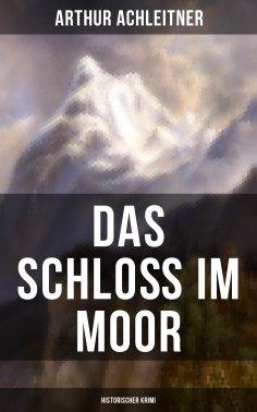 eBook: Das Schloß im Moor (Historischer Krimi)