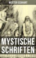 ebook: Mystische Schriften von Meister Eckhart