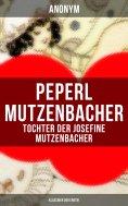 eBook: Peperl Mutzenbacher - Tochter der Josefine Mutzenbacher (Klassiker der Erotik)