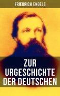eBook: Friedrich Engels: Zur Urgeschichte der Deutschen