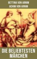 eBook: Die beliebtesten Märchen von Bettina von Arnim