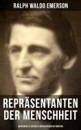 eBook: Repräsentanten der Menschheit (Ausgewählte Aufsätze von Ralph Waldo Emerson)