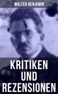 ebook: Walter Benjamin: Kritiken und Rezensionen