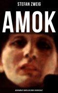eBook: Amok: Ausgewählte Novellen einer Leidenschaft
