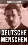 ebook: Walter Benjamin: Deutsche Menschen
