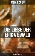eBook: Die Liebe der Erika Ewald: Ausgewählte Novellen