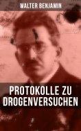 eBook: Walter Benjamin: Protokolle zu Drogenversuchen