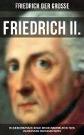 ebook: Friedrich II. - Die Generalprinzipien des Krieges und ihre Anwendung auf die Taktik und Disziplin