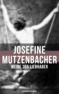 eBook: Josefine Mutzenbacher: Meine 365 Liebhaber (Klassiker der Erotik)