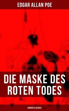 ebook: Die Maske des roten Todes (Horror Klassiker)