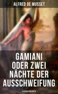 ebook: Gamiani oder Zwei Nächte der Ausschweifung (Klassiker der Erotik)
