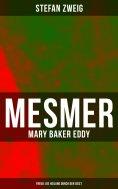 ebook: Mesmer - Mary Baker Eddy - Freud: Die Heilung durch den Geist