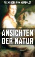 ebook: Alexander von Humboldt: Ansichten der Natur
