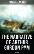 ebook: The Narrative of Arthur Gordon Pym (Illustrated)