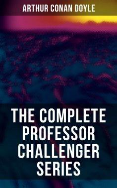 eBook: THE COMPLETE PROFESSOR CHALLENGER SERIES