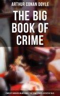 eBook: THE CRIME COLLECTION: Complete Sherlock Holmes Books, True Crime Stories, Thriller Novels & Detectiv
