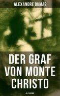 ebook: Der Graf von Monte Christo (Alle 6 Bände)
