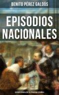 eBook: Episodios Nacionales - Clásico esencial de la literatura española