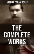 eBook: The Complete Works of Sir Arthur Conan Doyle