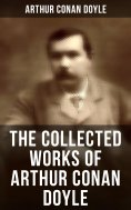 eBook: ARTHUR CONAN DOYLE: 21 Novels & 188 Short Stories (Including Poetry, Plays, Works on Spirituality, H