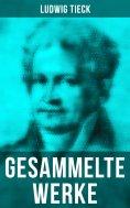 eBook: Gesammelte Werke von Ludwig Tieck