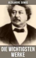 eBook: Die wichtigsten Werke von Alexandre Dumas