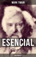 ebook: Mark Twain esencial: Obras inmortales