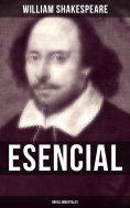 eBook: William Shakespeare Esencial: Obras inmortales