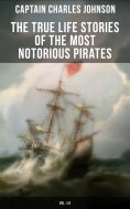 eBook: The True Life Stories of the Most Notorious Pirates (Vol. 1&2)